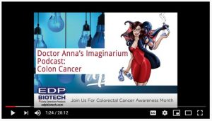 Dr Anna Podcast On Colorectal Cancer Featuring Edp Biotech Edp Biotech Corporation